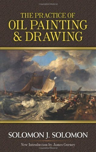 The Practice of Oil Painting and Drawing by Solomon J. Solomon (Sep 19 2012)