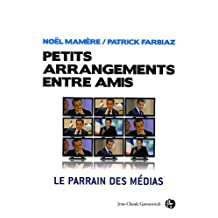 PETITS ARRANGEMENTS ENTRE AMIS : LE NOUVEAU PARRAIN DES MÉDIAS