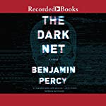 The Dark Net | Benjamin Percy