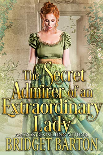 The Secret Admirer of an Extraordinary Lady: A Historical Regency Romance Book