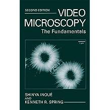 Video Microscopy: The Fundamentals