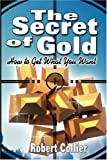 The Secret of Gold, Robert Collier, 9563100093