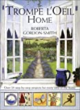 The Trompe L'Oeil Home, Roberta Gordon-Smith, 0823054462