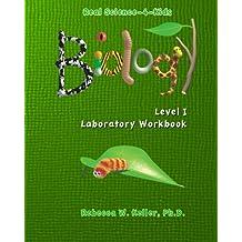 Real Science-4-Kids, Biology Level 1, Laboratory Worksheets