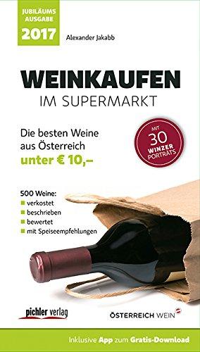 Weinkaufen im Supermarkt 2017: Die besten 500 Weine aus Österreich unter 10, -. Jubiläumsausgabe Taschenbuch – 17. Oktober 2016 Alexander Jakabb -. Jubiläumsausgabe Pichler 3854317387