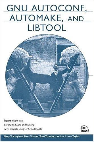 GNU Autoconf, Automake, and Libtool: Gary V  Vaughn, Ben Elliston