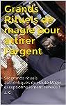Grands Rituels de magie pour attirer l'argent par C