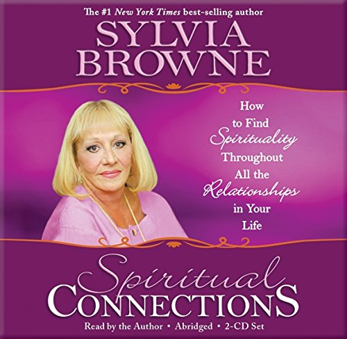 Spiritual Connections 2-CD: How to Find Spirituality Throughout All the Relationships in Your Life
