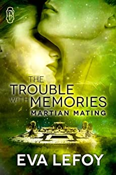 The Trouble With Memories (Martian Mating Book 1) by [Lefoy, Eva]