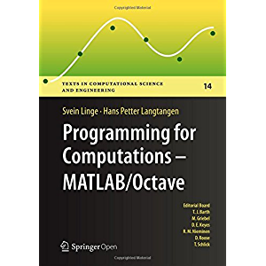 Programming for Computations - MATLAB/Octave: A Gentle Introduction to Numerical Simulations with MATLAB/Octave (Texts…
