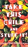 Take This Chile and Stuff It!, Karen H. Graber, 1885590393