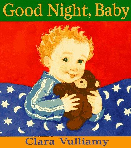 Good Night Baby Vulliamy Clara Vulliamy Clara 9781564028174 Amazon Com Books