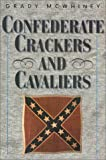 Confederate Crackers and Cavaliers, Grady McWhiney, 1893114279