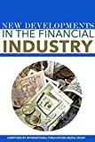 New Developments in the Financial Industry, International Publications Media Group, 1632670070