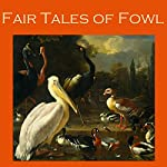 Fair Tales of Fowl | H. G. Wells,H. H. Munro,Robert E. Howard,Arthur Morrison,Sherwood Anderson,Guy de Maupassant