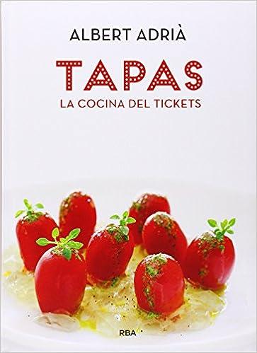 Tapas. La cocina del Tickets (GASTRONOMÍA Y COCINA): Amazon.es: Adrià, Albert: Libros