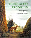 Three Good Blankets, Ida Luttrell, 0689315864