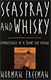 Seaspray and Whisky: Reminiscences of a Tramp Ship Voyage