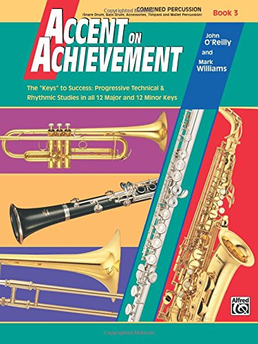 Accent on Achievement, Bk 3: Combined Percussion---S.D., B.D., Access., Timp. & Mallet Percussion