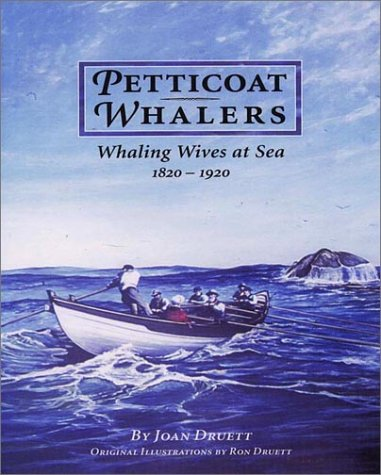 Petticoat Whalers: Whaling Wives at Sea, 18201920