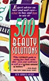 Five Hundred Beauty Solutions, Beth Barrick-Hickey, 0942061780