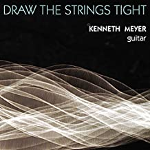 Kenneth Meyer: Draw the Strings Tight – Jazz Weekly