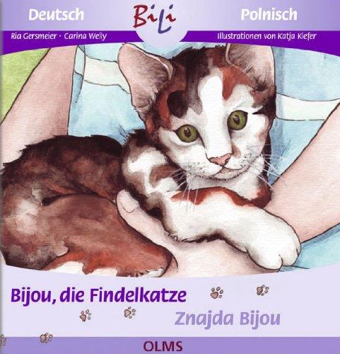 Bijou, die Findelkatze/Znajda Bijou: Deutsch-polnische Ausgabe. (BiLi - Zweisprachige Sachgeschichten für Kinder)