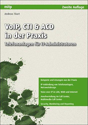 VoIP, CTI & ACD in der Praxis: Telefonanlagen für IT-Administratoren (mitp Professional)