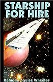 Starship for Hire, Ramona Louise Wheeler, 1587152843