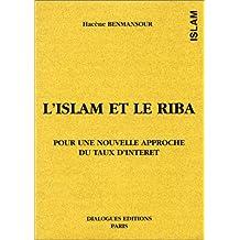 L'Islam et le Riba. Pour une nouvelle approche du taux d'intérêt