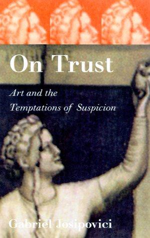 On Trust: Art And The Temptations Of Suspicion