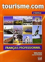 Tourisme.Com: Livre De L'eleve + Cd-audio - 2e Edition