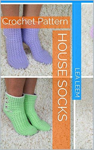 House Socks Crochet Pattern Kindle Edition By Lea Leem Kelly