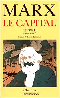 Le Capital - Flammarion : Livre I ( sections I à IV) par Marx
