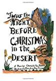 Twas the Night Before Christmas in the Desert, Charlotte Bebber and Mary Lou Greer, 1419690825