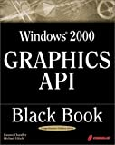 Windows 2000 Graphics API Black Book with CD-ROM, Damon Chandler, 1576108767