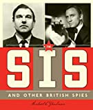 Spies Around the World: the SIS and Other British Spies, Michael E. Goodman, 0898129729