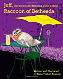 Jeff, the Lemonade Drinking, Pizza Eating Raccoon of Bethesda, Banu Turhan-Kayaalp, 1456319582