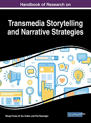 Handbook of Research on Transmedia Storytelling and Narrative Strategies (Advances in Media, Entertainment, and the Arts