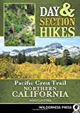 Day & Section Hikes Pacific Crest Trail: Northern