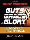 Guts, Grace, and Glory, Jim Grassi, 1400320895