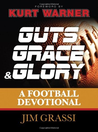 Guts  Grace  And Glory  A Football Devotional