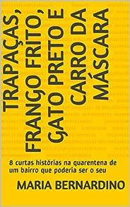 Trapaças, frango frito, gato preto e carro da máscara: 8 curtas histórias na quarentena de um bairro que poder