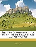 Essais de Commentaires Sur les Épitres de S Paul et des Autres Apotres, A. Arnaud, 1142231119