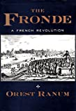 The Fronde: A French Revolution, 1648-1652 (Revolutions in the Modern World)