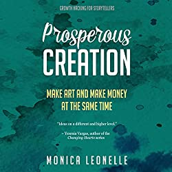 Prosperous Creation: Make Art and Make Money at the Same Time: Growth Hacking For Storytellers #5