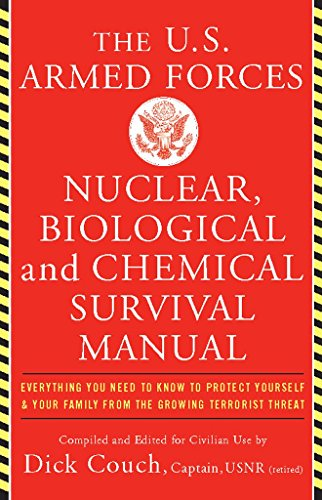 U.S. Armed Forces Nuclear, Biological And Chemical Survival Manual by [Couch Capt. USN (ret), Dick, George Captain Galdorisi]