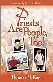 Priests Are People, Too!, Thomas M. Kane, 0883474743