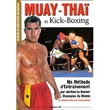 Muay-thaï et Kick-Boxing Ma méthode d'entraînement