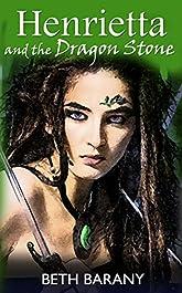 Henrietta and the Dragon Stone (Henrietta The Dragon Slayer Book 2)